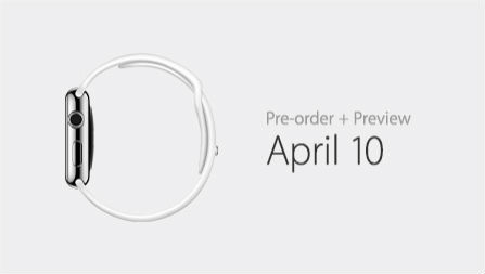 Apple Watch available for preorder April 10.